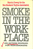 Smoke in the Workplace: An Action Manual for…