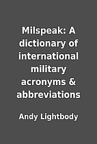 Milspeak: A dictionary of international…