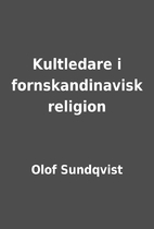 Kultledare i fornskandinavisk religion by…