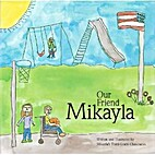 Our Friend Mikayla by Mikayla's Third…