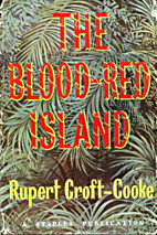 The blood-red island by Rupert Croft-Cooke