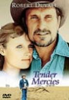 Tender Mercies [1983 film] by Bruce…