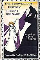 Marvelous History of Saint Bernard, The by…