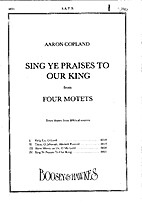 Sing Ye Praises to Our King by Aaron Copland