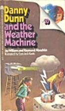 Danny Dunn and The Weather Machine by Jay…