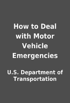 How to Deal with Motor Vehicle Emergencies…