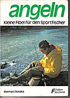 Angeln. Kleine Fibel für den Sportfischer.…