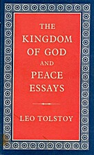 The kingdom of God, and peace essays by Leo…