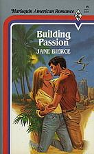 Building Passion by Jane Bierce