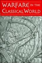 Warfare in the Classical World by John…