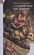 Le Grand Livre des Gnomes: Les Camionneurs,…