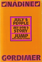 July's People; My Son's Story; Jump and…