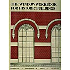 The window workbook for historic buildings