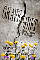 Grave Shift (mother/daughter sleuth team) by…