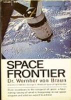 Space Frontier by Wernher von Braun