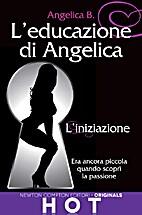 L'educazione di Angelica. L'iniziazione by…