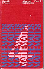 Advanced mathematics, form 4 by J. Franklin