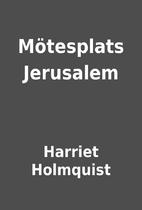 Mötesplats Jerusalem by Harriet Holmquist