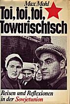 Toi, toi, toi, Towarischtsch - Reisen und…