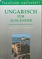 Ungarisch für Ausländer = Magyar…
