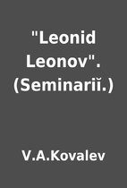 Leonid Leonov. (Seminariĭ.) by…