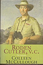 Roden Cutler, V.C: The Biography by Colleen…