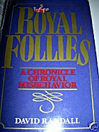 Royal Follies: A Chronicle of Royal…