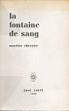 La fontaine de sang by Martine Chevrier