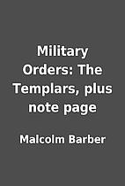 Military Orders: The Templars, plus note…