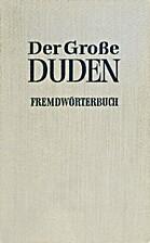 Der Große Duden Band 5 : Fremdwörterbuch…