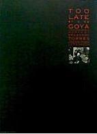 Too Late for Goya: Works by Francesc Torres…