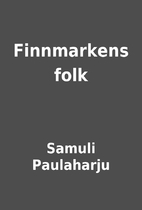 Finnmarkens folk by Samuli Paulaharju