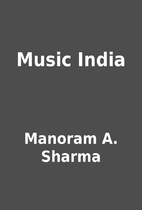 Music India by Manoram A. Sharma