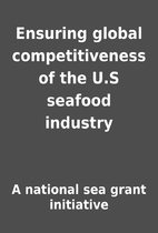 Ensuring global competitiveness of the U.S…
