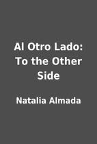 Al Otro Lado: To the Other Side by Natalia…