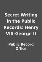 Secret Writing in the Public Records: Henry…