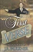 First Verse: Original Poems by J. R.…