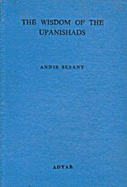 The Wisdom of the Upanishads by Annie Besant