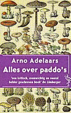 Alles over paddo's by Arno Adelaars