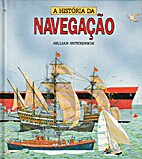 História da Navegação by Gillian…