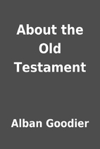 About the Old Testament by Alban Goodier