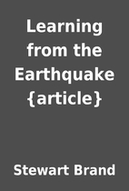 Learning from the Earthquake {article} by…