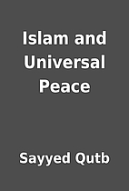 Islam and Universal Peace by Sayyed Qutb