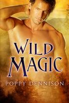 Wild Magic (Triad Book 4) by Poppy Dennison