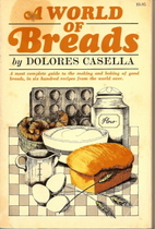 A World of Breads by Dolores Casella