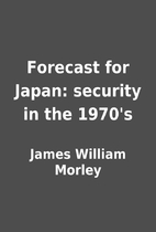 Forecast for Japan: security in the 1970's…