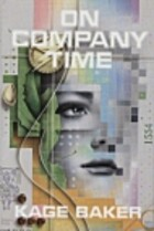 On Company Time by Kage Baker