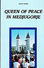 Queen of Peace in Medjugorje by Marin Jacov