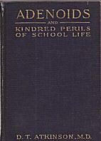 Adenoids, and kindred perils of school life,…