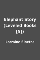 Elephant Story (Leveled Books [5]) by…